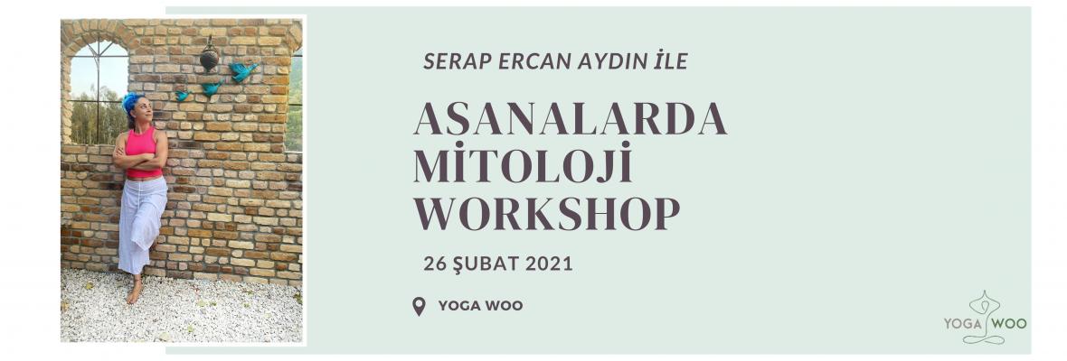 Serap Ercan Aydın ile Asanalarda Mitoloji Serisi - 1