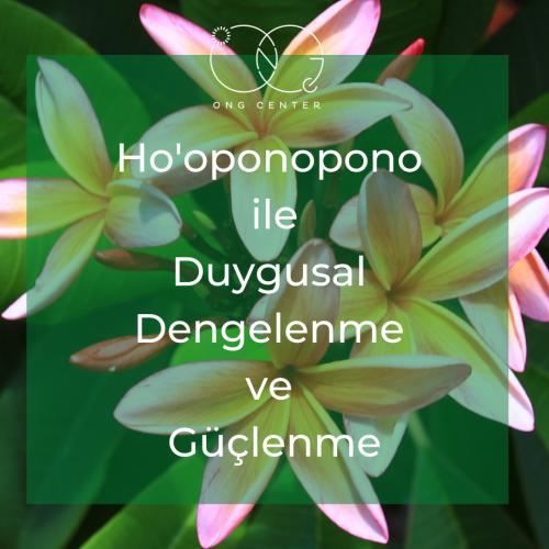 Ho'oponopono ile Duygusal Dengelenme ve Güçlenme