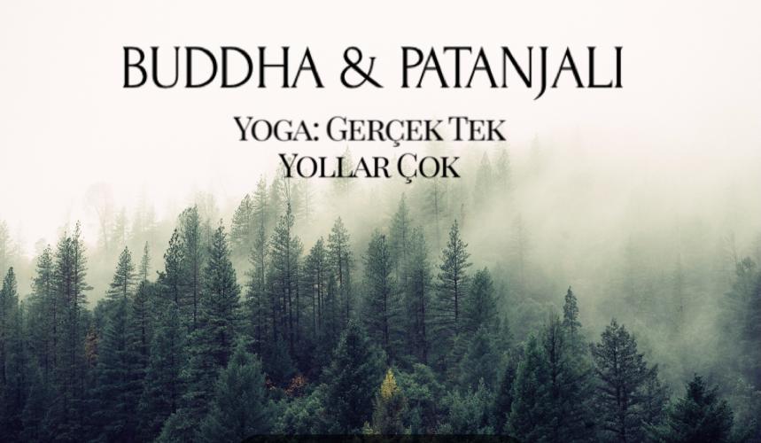 Buddha & Patanjali'de Yoga: Gerçek Tek Yollar Çok