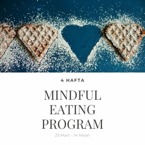Farkındalıkla Beslenme ( Mindful Eating ) Programı