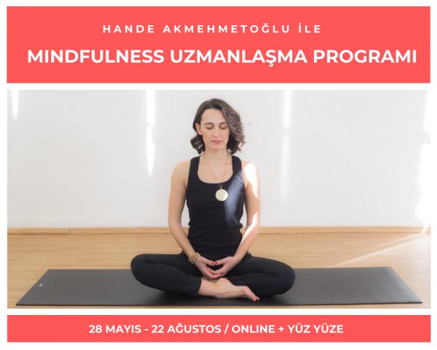 Hande Akmehmetoğlu ile Mindfulness Uzmanlaşma Programı
