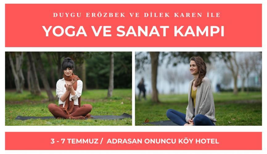 Duygu Erözbek ve Dilek Karen ile Yoga ve Sanat Kampı Dilek Karen