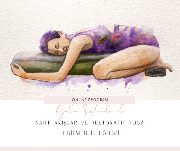 Naif Akışlar ve Restoratif Yoga Uzmanlık Programı Gülin Zeytunlu