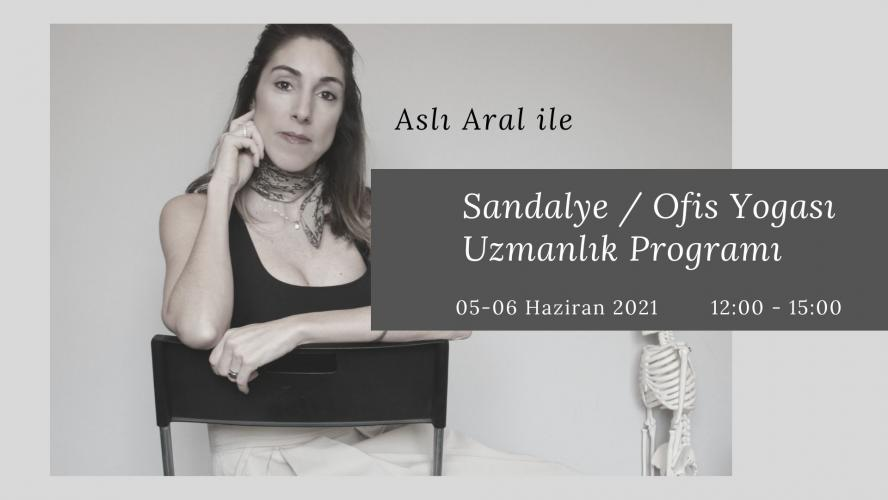 Aslı Aral ile Sandalye ve Ofis Yogası Uzmanlık Programı