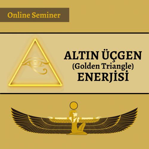 Altın Üçgen (Golden Triangle) Enerjisi