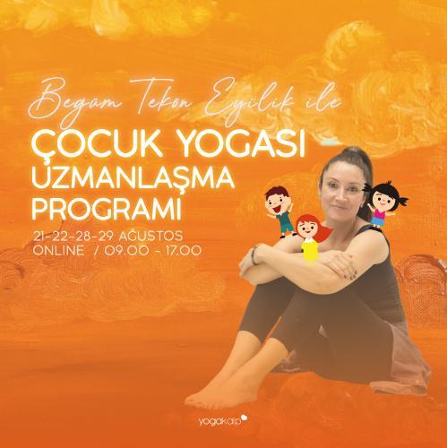 Begüm Tekön Eyilik ile Çocuk Yogası Uzmanlaşma Programı