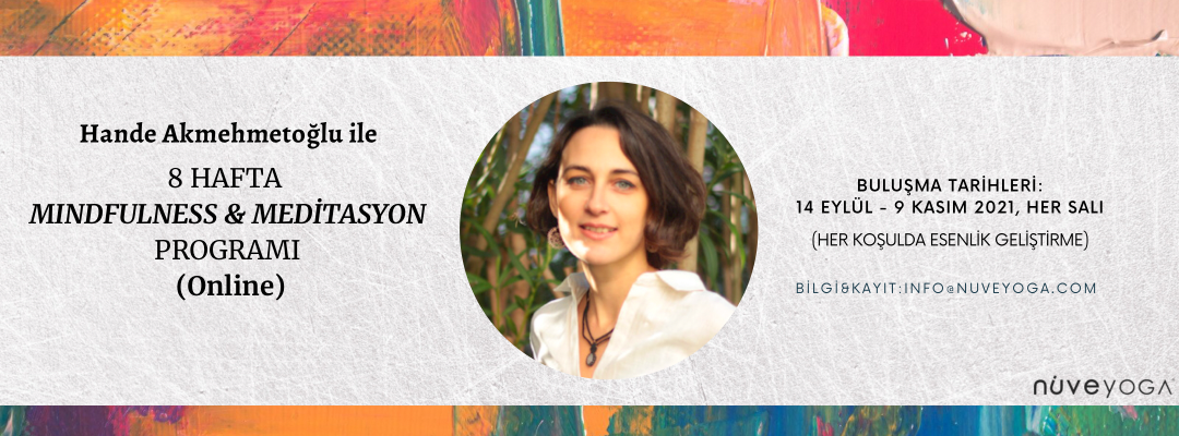 Hande Akmehmetoğlu ile 8 Haftalık Mindfulness Programı