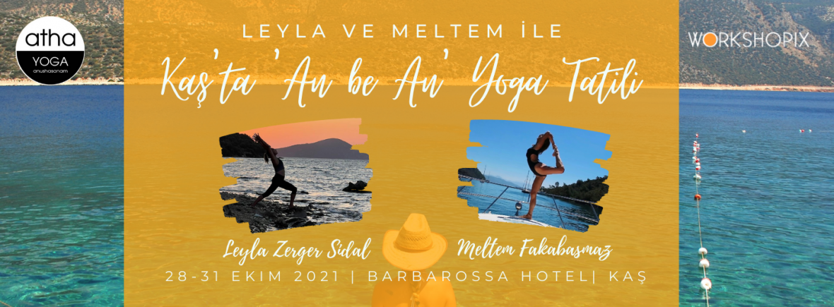 Leyla ve Meltem ile Kaş'ta 'An Be An' Yoga Tatili Leyla Zerger Sidal