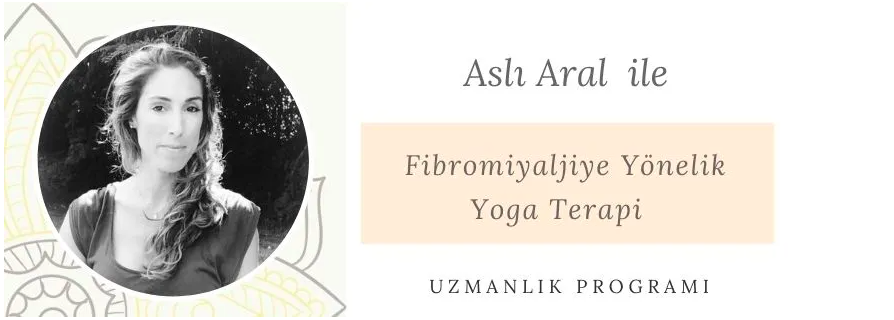 Fibromiyalji ve Yoga Terapi Yaklaşımı