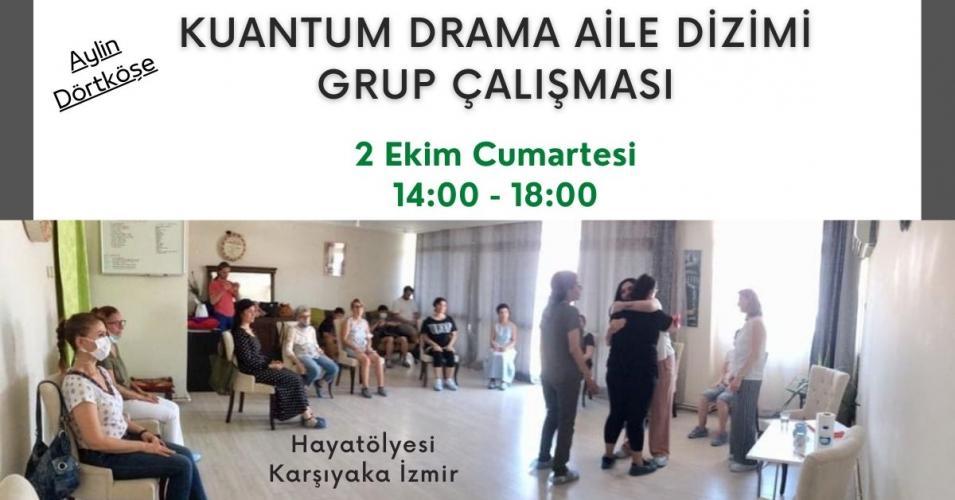 Kuantum Drama Aile Dizilimi Grup Çalışması