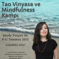 Şeyda Tosçalı ile Tao Vinyasa ve Mindfulness Kampı Şeyda Tosçalı