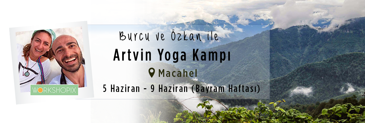 Bayramda Artvin - Maçahel Yoga Kampı