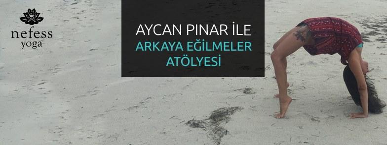 Aycan Pınar ile Arkaya Eğilmeler Atölyesi Aycan Pınar Sitemkar