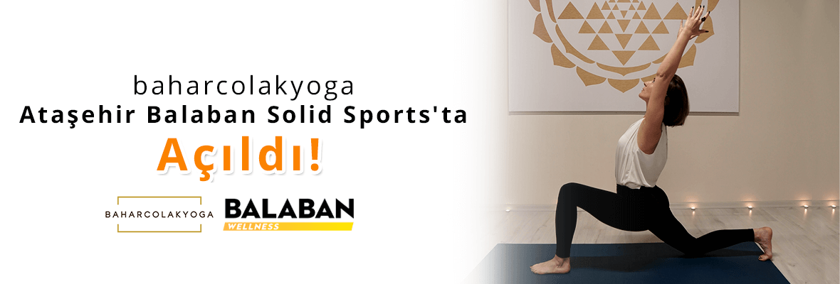 baharcolakyoga Balaban Solid Sports'un Ataşehir Şubesinde!