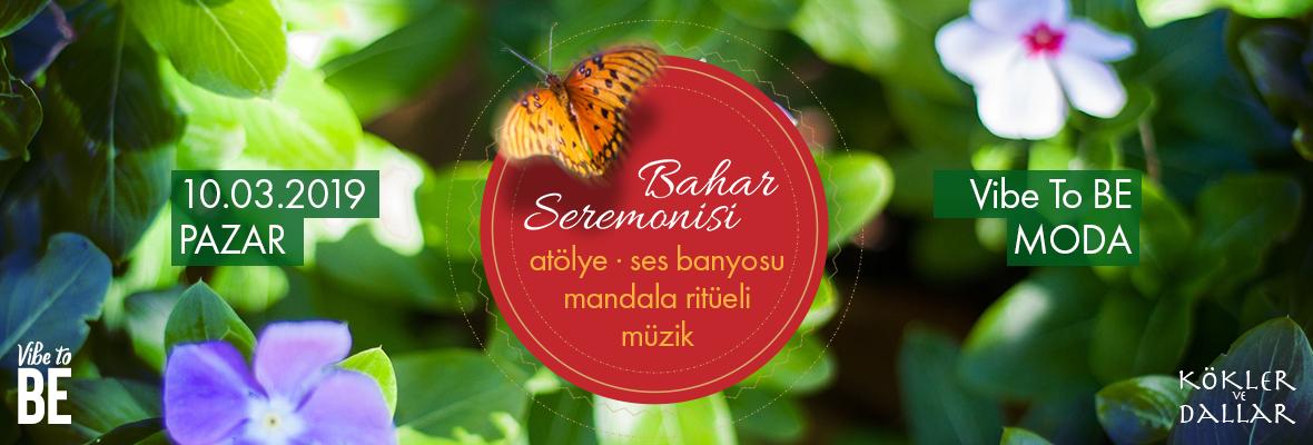 Bahar Seremonisi // Atölyeler, Ses Banyosu, Despacho ve Müzik