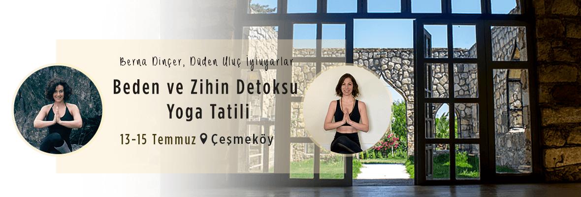 Çeşmeköy'de Beden ve Zihin Detoksu Yoga Tatili Berna Dinçer