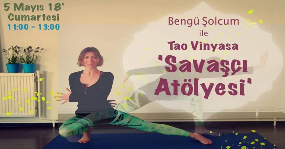 Bengü Şolcum ile Tao Vinyasa - Savaşçı Akışı Atölyesi Bengü Şolcum
