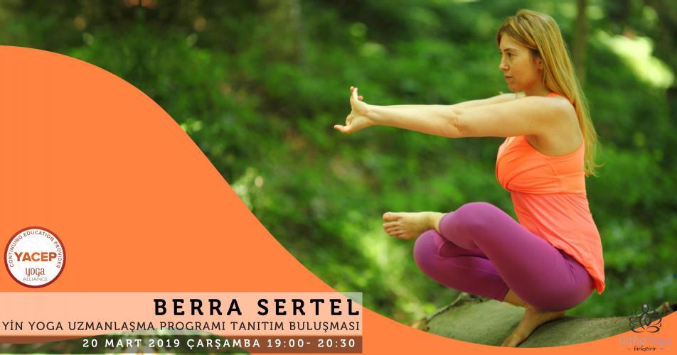 Berra Sertel ile Yin Yoga Uzmanlaşma Programı (100 Saat)