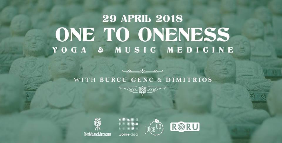 Bir'den Birliğe / One to Oneness - A Yoga & Music Medicine Project