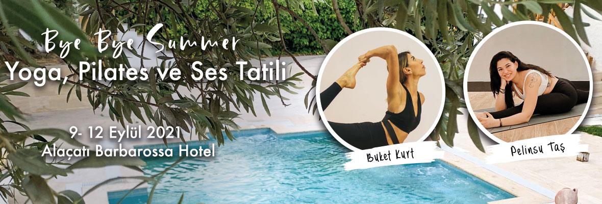 Bye Bye Summer - Yoga, Pilates ve Ses Tatili