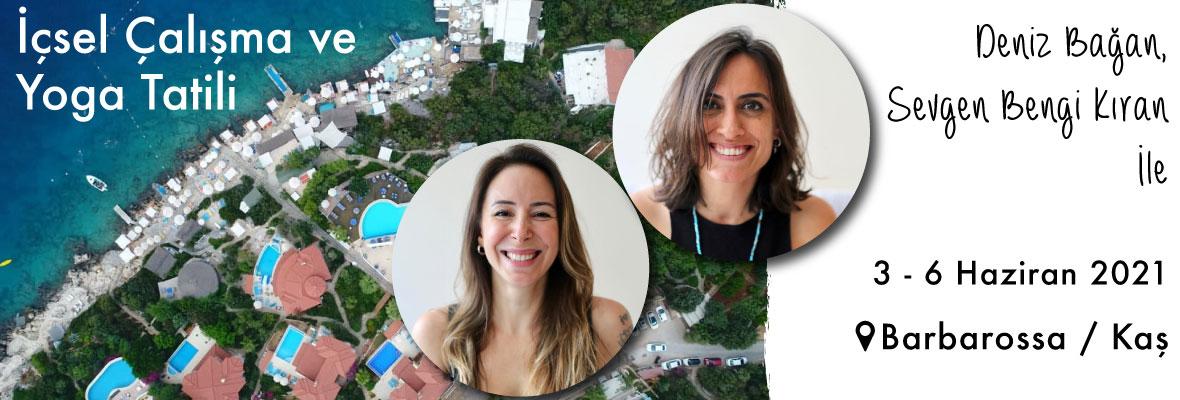 Deniz Bağan ve Sevgen Bengi ile İçsel Çalışma ve Yoga Tatili