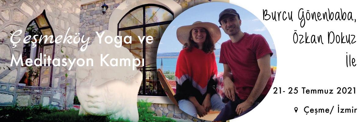 Burcu ve Özkan ile Çeşmeköy Yoga ve Meditasyon Kampı(Bayram Haftası) B