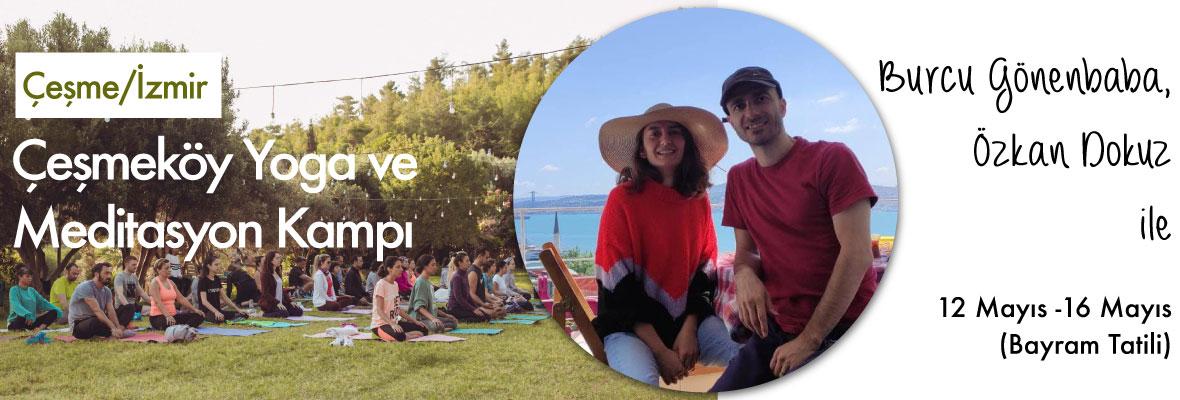 Burcu ve Özkan ile Çeşmeköy Yoga ve Meditasyon Kampı