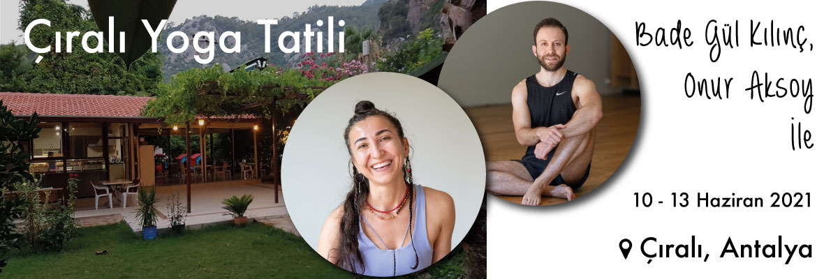 Bade Gül Kılınç ve Onur Aksoy ile Çıralı Yoga Tatili