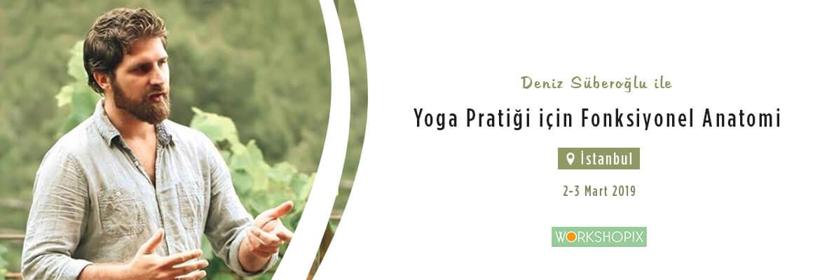 Deniz Süberoğlu ile Yoga Pratiği için Fonksiyonel Anatomi