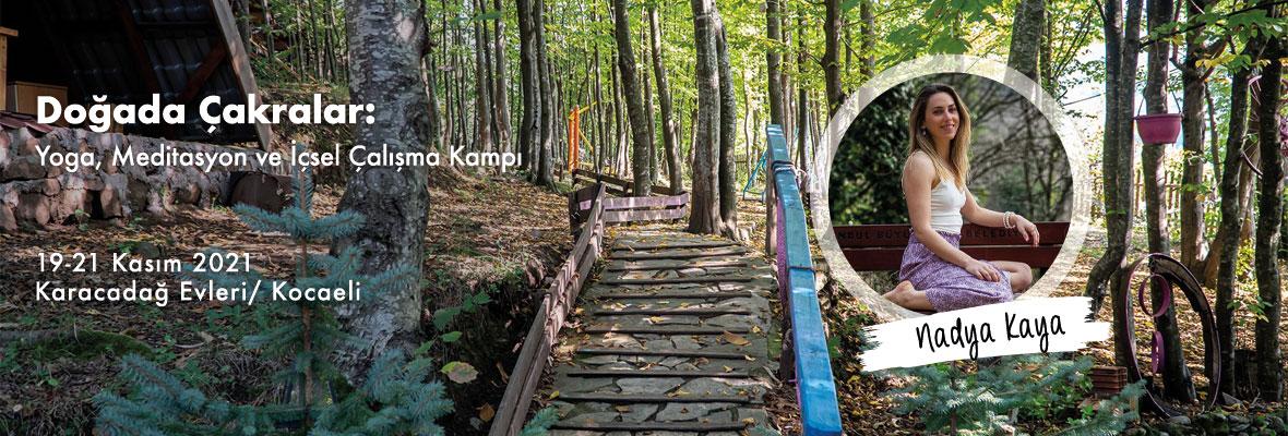 Nadya Kaya ile Doğada Çakralar: Yoga, Meditasyon ve İçsel Çalışma Kampı