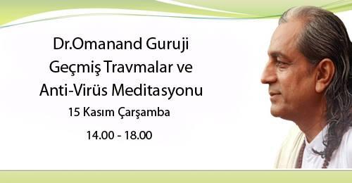 Dr.Omanand Guruji ile Geçmiş Travmalar ve Anti-Virüs Meditasyonu