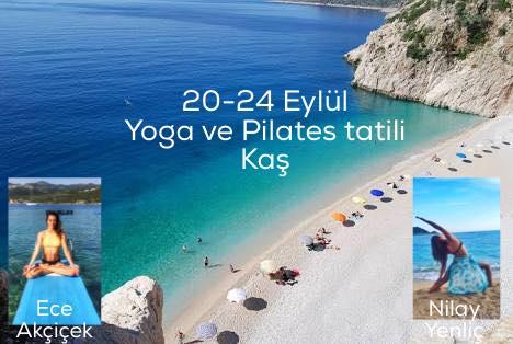 Ece Akçiçek ve Nilay Yenliç ile Yoga ve Pilates Tatili - Kaş