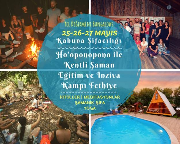 Ho'oponopono ile  Kampi Kentli Şaman Eğitim ve İnziva Kampı (Antik Hawaii Huna Spiritüel ve Şamanik Öğretileri Kahuna Şifacılığı)