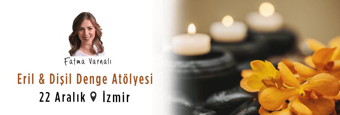 Eril & Dişil Denge Atölyesi Fatma Varnalı