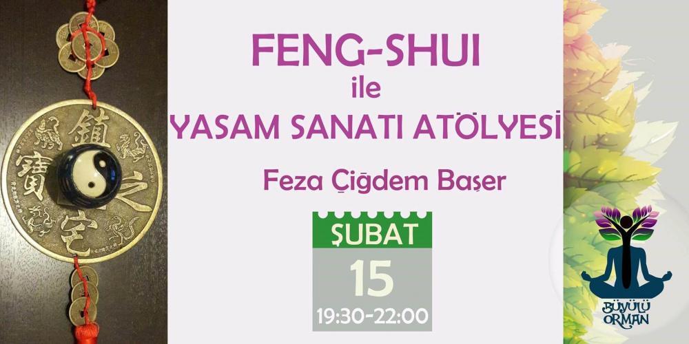 Feng-Shui ile Yaşam Sanatı Atölyesi