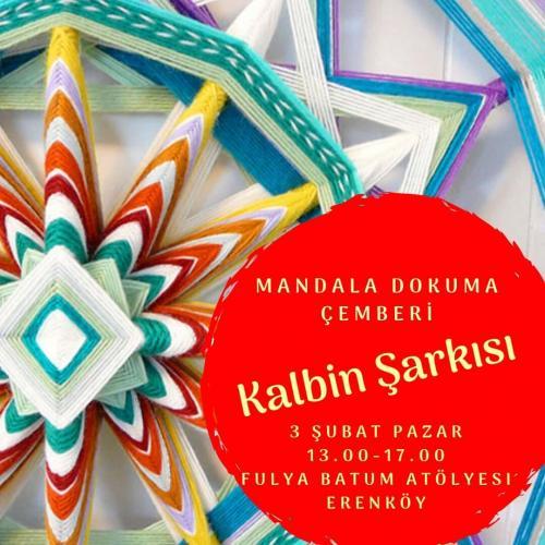 Kalbin Şarkısı, Mandala Dokuma Çemberi