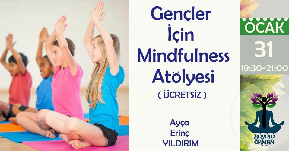 Gençler İçin Ücretsiz Mindfulness Atölyesi