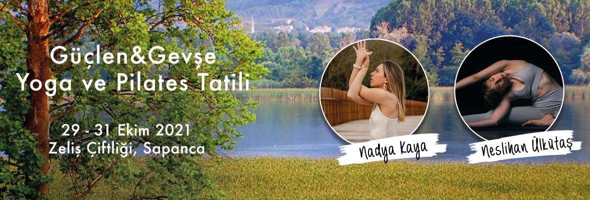 Nadya ve Neslihan ile Güçlen&Gevşe - Yoga ve Pilates Tatili