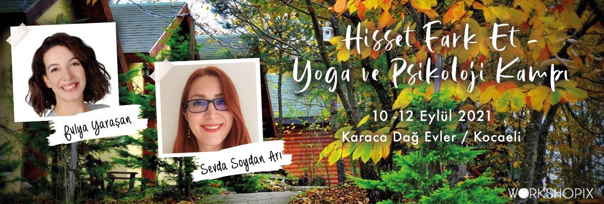 """""""Hisset Fark Et""""- Yoga ve Psikoloji Kampı"""