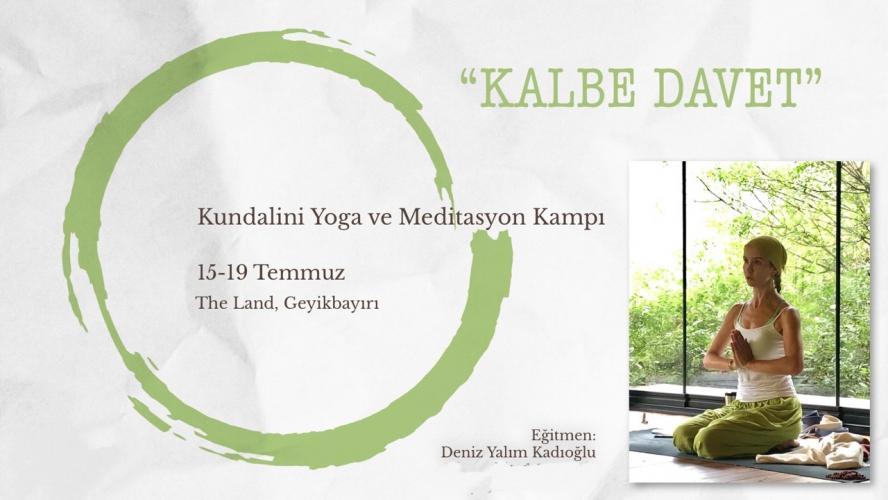 Kalbe Davet - Kundalini Yoga ve Meditasyon Kampı