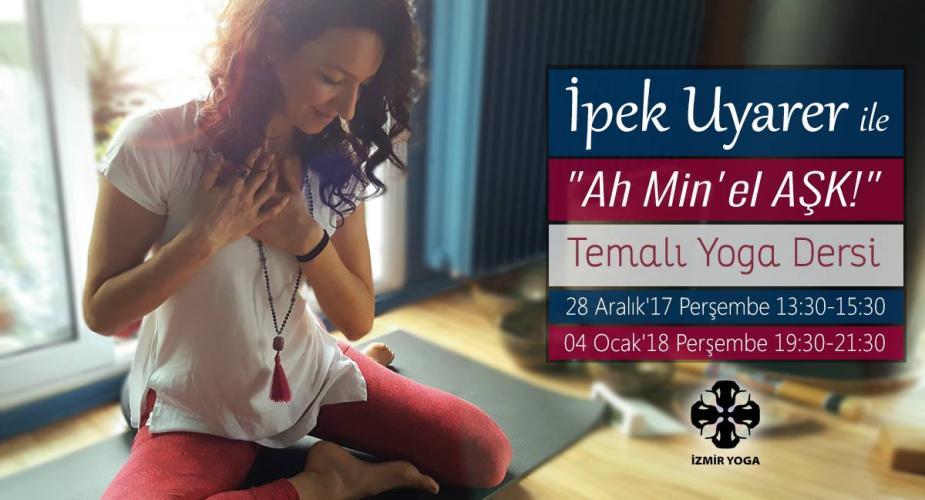 """İpek Uyarer ile """"Ah Min'el AŞK!"""" Temalı Yoga Dersi"""