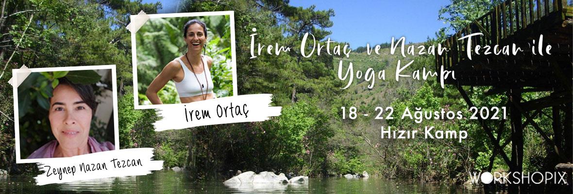 İrem Ortaç ve Nazan Tezcan ile Yoga Kampı İrem Ortaç