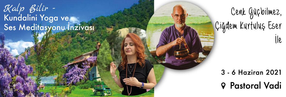 Kalp Bilir - Kundalini Yoga ve Ses Meditasyonu İnzivası