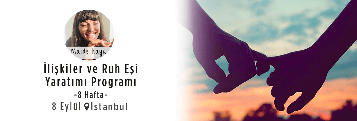 İlişkiler ve Ruh Eşi Yaratımı Programı- 8 Hafta Maide Kaya