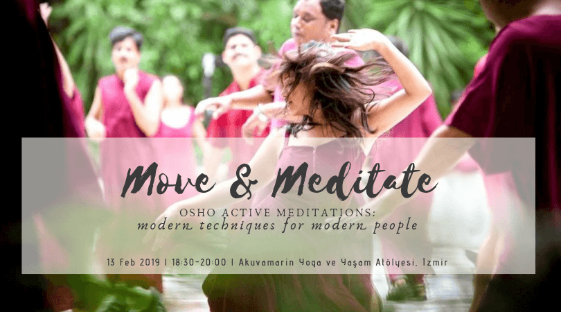 Move and Meditate : Introduction to Osho Active Meditations Emel Öztür