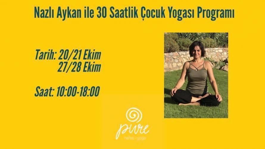 Nazlı Aykan ile 30 Saatlik Çocuk Yogası Programı