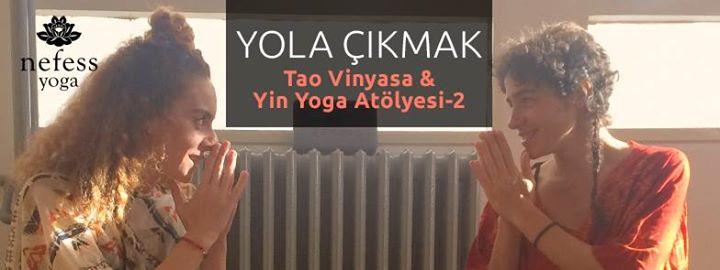 Yola Çıkmak / Tao Vinyasa & Yin Yoga Atölyesi-2