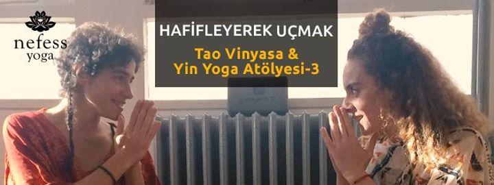 Hafifleyerek Uçmak / Tao Vinyasa & Yin Yoga Atölyesi-3