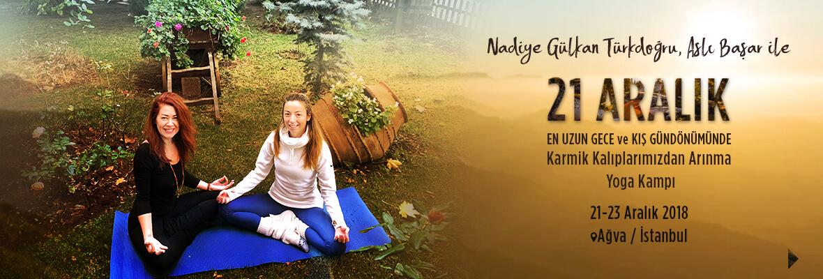 21 Aralık En Uzun Gece Kış Gündönümü'nde Karmik Kalıplarımızdan Arınma Yoga Kampı