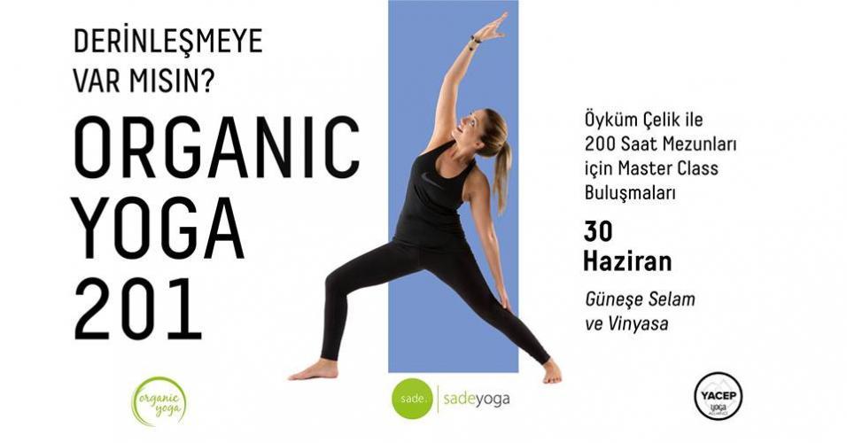 Öyküm Çelik ile Organic Yoga 201